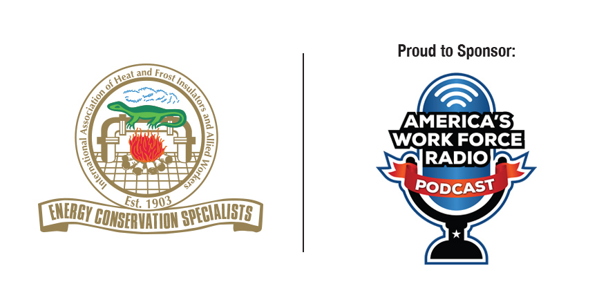 Insulators Union - America's Work Force Radio Podcast - Local 7 Business Manager