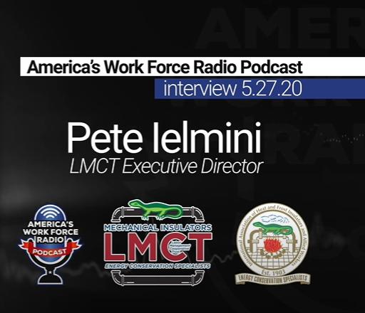 Insulators Union - Mechanical Insulators LMCT - America's Work Force Radio Podcast