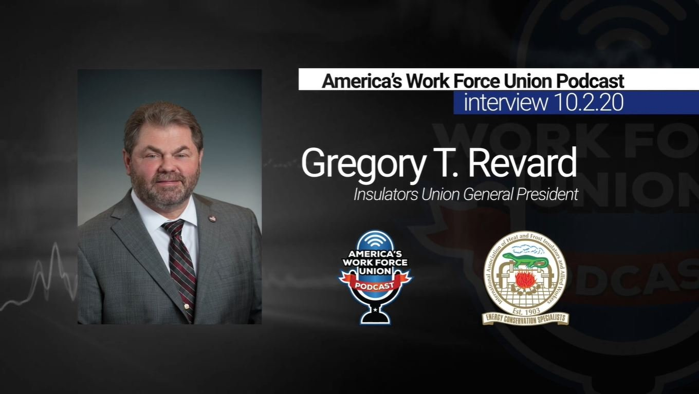 General President Gregory T. Revard joined America's Work Force Union Podcast