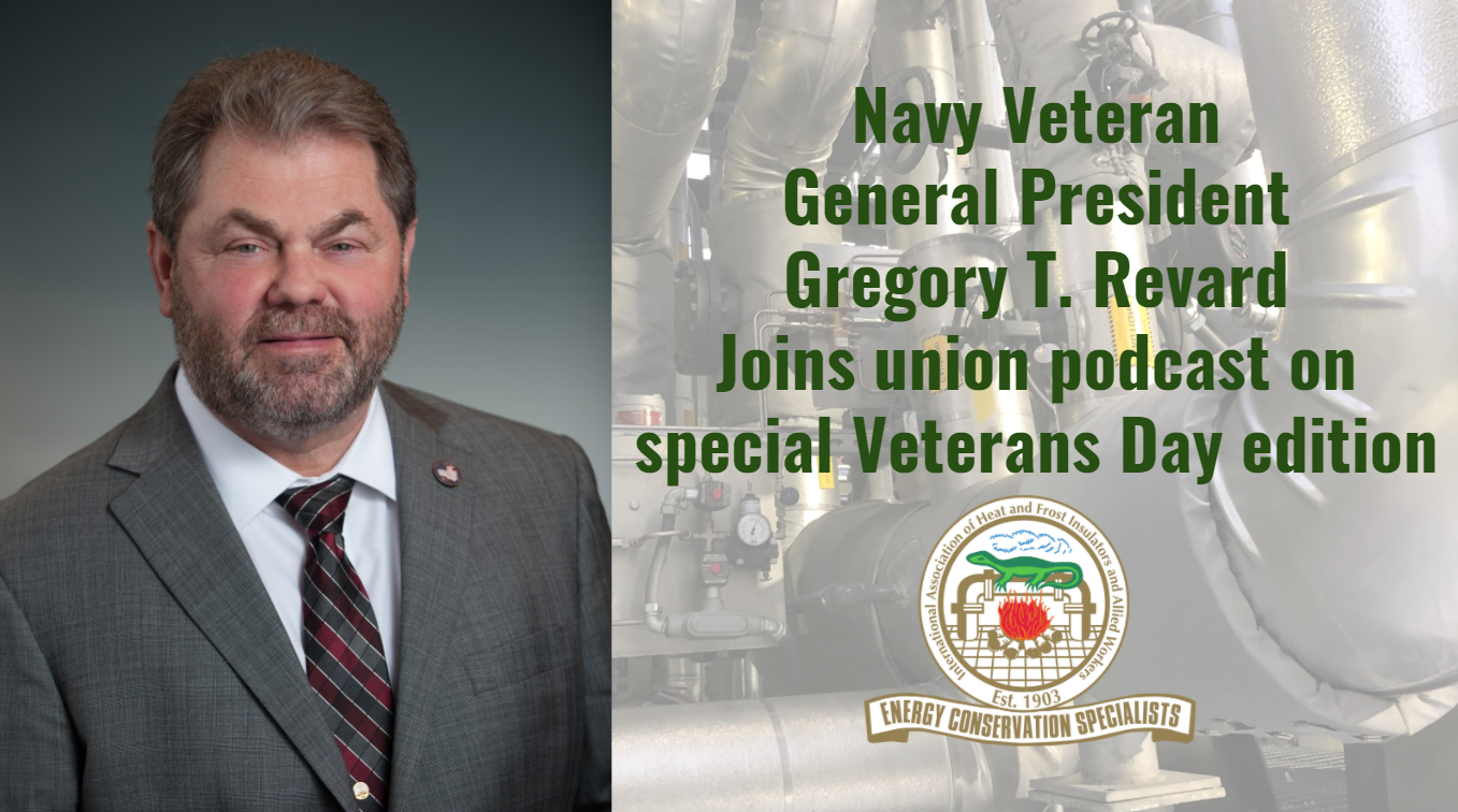 Insulators Union - General President Gregory T. Revard - podcast appearance on Veterans Day