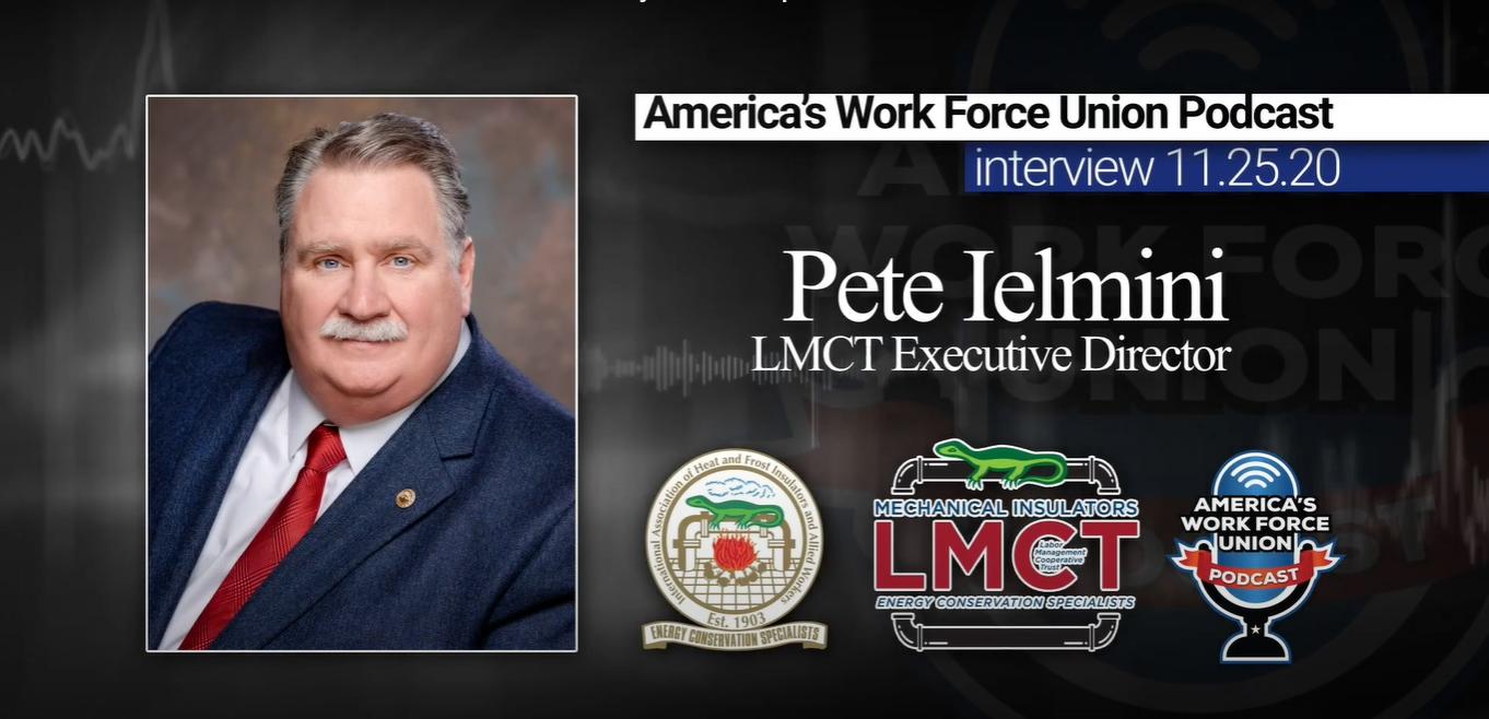Insulators Union - Mechanical Insulators LMCT Executive Director Pete Ielmini - Union Podcast