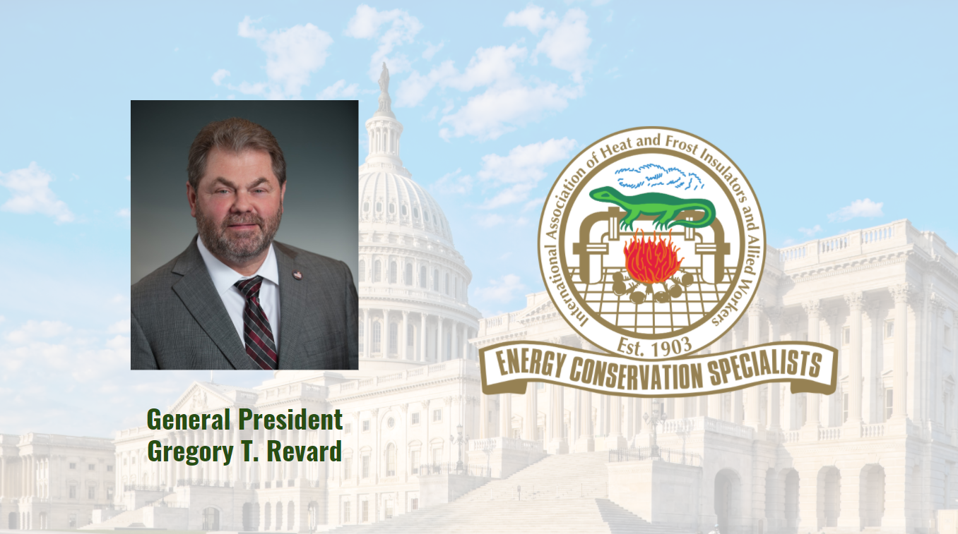 Insulators Union General President Gregory T. Revard - Political Government Affairs