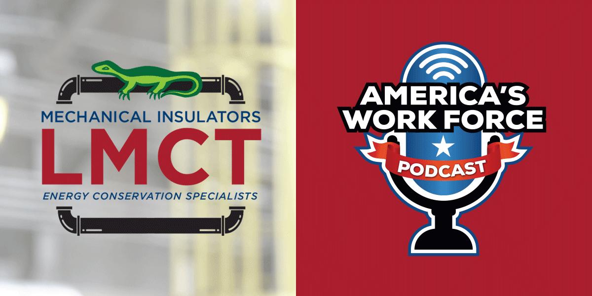 Mechanical Insulators LMCT Logo   AWF Union Podcast Logo